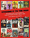 Sticking It to the Man: Revolution and Counterculture in Pulp Popular Fiction 1950 1980 PM Press Pr