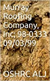 Murray Roofing Company, Inc; 98-0333  09/03/99 (English Edition)