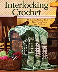 Interlocking Crochet: 80 Original Stitch Patterns Plus Techniques and Projects (English Edition)