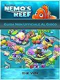 Guida Non Ufficiale Al Gioco Nemo's Reef (Italian Edition)