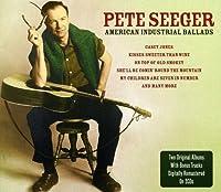 American Industrial Ballads - Pete Seeger by Pete Seeger (2008-02-14)