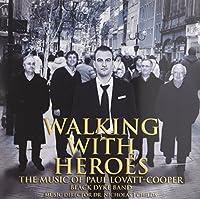 Walking With Heroes-music Of Lovatt-cooper: Black Dyke Band