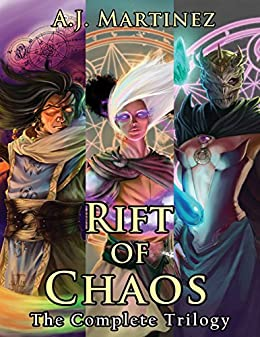 Rift of Chaos: The Complete Trilogy Omnibus by [Martinez, A.J.]
