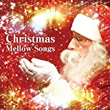Christmas Mellow Songs ~クリスマス・...
