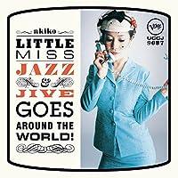 Little Miss Jazz & Jive Goes Around by Akiko (2016-03-16)