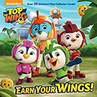 Earn Your Wings! (Top Wing) (Pictureback(R))