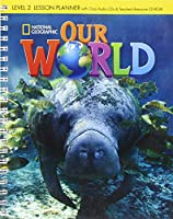 Our World 2: Lesson Planner with Audio CD and Teacher's Resource CD-ROM