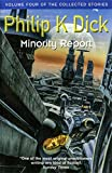 Minority Report: Volume Four Of The Collected Stories (Collected Short Stories of Philip K. Dick)