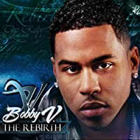 The Rebirth by Bobby V (2009-02-10)