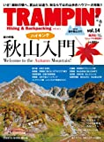 TRAMPIN'(トランピン) vol.14—Hiking & Backpacking (CHIKYU-MARU MOOK)