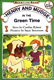 Henry and Mudge in the Green Time (Henry & Mudge)