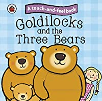 Touch and Feel Fairy Tales Goldilocks and the Three Bears (Ladybird Tales)