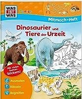 Mitmach-Heft Dinosaurier und Tiere der Urzeit: Malen, Raetseln, Stickern