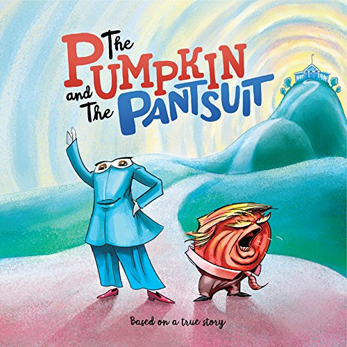 The Pumpkin and The Pantsuit (English Edition)