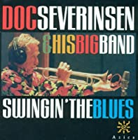 Swingin the Blues by Doc Severinsen & His Famous Bi (2013-05-03)