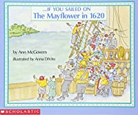If You Sailed on the Mayflower in 1620 (If You...)