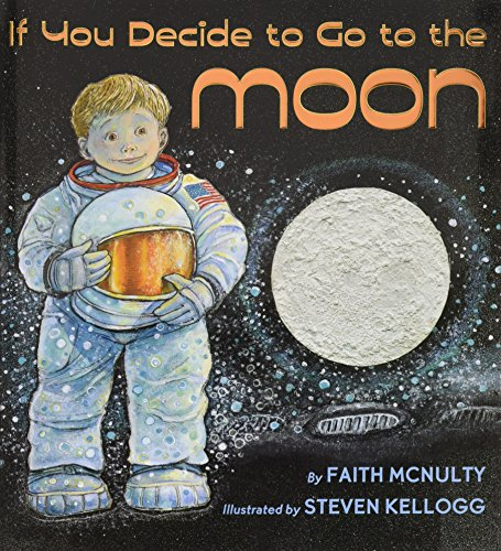 If You Decide To Go To The Moon (Booklist Editor's Choice. Books for Youth (Awards))