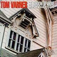 The Window Up Above: American Songs by TOM VARNER: THE WINDOW UP ABOV (1998-09-29)