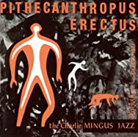 Pithecanthropus Erects by Charles Mingus (2008-02-20)
