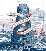 Athanasius Kircher's Theatre of the World