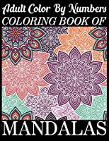Adult Color By Numbers Coloring Book of Mandalas: 100Page with one side s mandalas illustration Adult Coloring Book Mandala Images Stress Management Coloring ... book over  brilliant designs to color