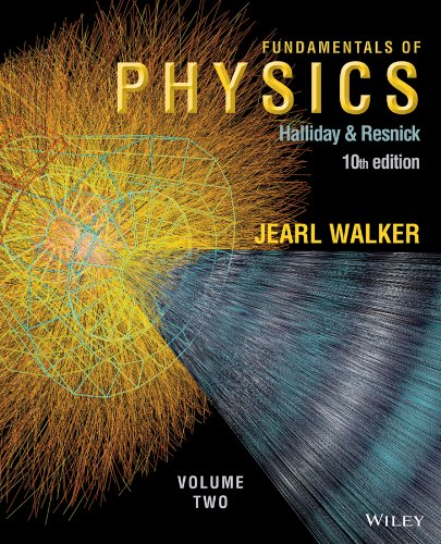 Download Fundamentals of Physics, Volume 2 (Chapters 21 - 44) 1118230736