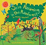 We're Roaming in the Rainforest: An Amazon Adventure 画像