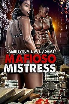 Mafioso Mistress by [Adams, W.E., Bynum, Jamie]