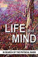 Life and Mind: In Search of the Physical Basis