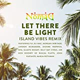 Let There Be Light (Island Vibes Remix) [feat. Fiji, Eli Mac, Morgan Heritage, Landon McNamara, Dionne Warwick, Mya, Gladys Knight, Billy Ray Cyrus, Joe Don Rooney, John Elefante & Makua Rothman]