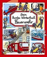 Dein buntes Woerterbuch: Feuerwehr