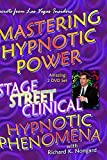 Mastering Hypnotic Power: Stage, Street and Clinical Hypnosis and Phenomena by Richard K. Nongard