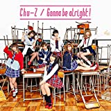 Gonna be alright!♪Chu-Zのジャケット