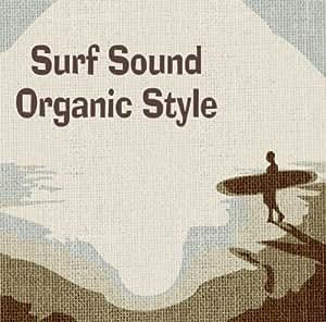 Surf Sound Organic Style
