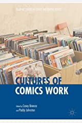 Cultures of Comics Work (Palgrave Studies in Comics and Graphic Novels) ペーパーバック