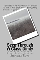 Seen Through A Glass Dimly: Thirteen Southern Short Stories Paperback