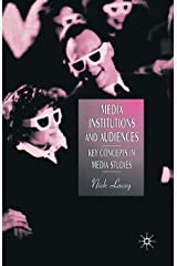 Media, Institutions and Audiences: Key Concepts in Media Studies Paperback