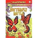Butterfly Battle (Magic School Bus Science Chapter Books)