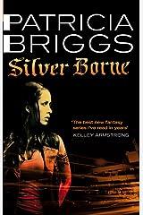 Silver Borne: Mercy Thompson: Book 5 Kindle Edition