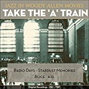 Take the 'A' Train (Jazz in Woody Allen Movies - Original Recordings 1941