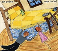 Under the Bed by Alan Goodman (2005-07-19)