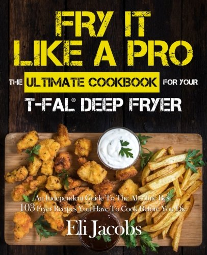 Fry It Like A Pro The Ultimate...
