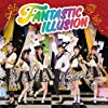 【メーカー特典あり】 FANTASTIC ILLUSION *CD+DVD (メーカー特典:ブロマイド1枚(全6種のうち1種ランダム配布))