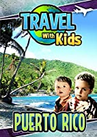 Travel with Kids: Puerto Rico [DVD]