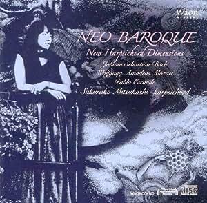 ネオ・バロック~融け合う時空 (NEO-BAROQUE New Harpsichord Dimensions)