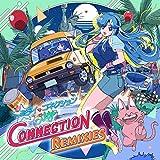 ミライコネクション -CITY CONNECTION REMIXIES-