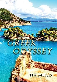 [Mitsis, Tia]のA Greek Odyssey (English Edition)