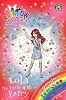 Rainbow Magic: Lola the Fashion Show Fairy: The Fashion Fairies Book 7