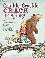 Crinkle, Crackle, CRACK: It's Spring!