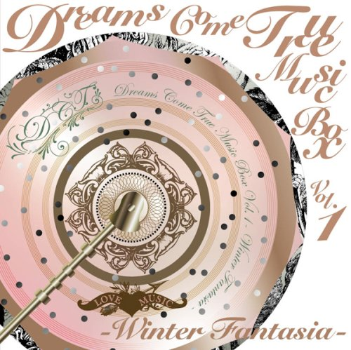 DREAMS COME TRUE MUSIC BOX Vol.1 - WINTER FANTASIA -